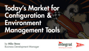 Today's Market for Configuration & Environment Management Tools